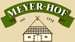 Der Meyer-Hof - Qualität und Frische seit Generationen!